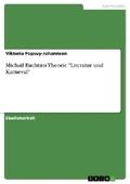 """Michail Bachtins Theorie """"Literatur und Karneval"""""""