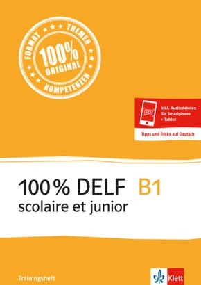 100% DELF scolaire et junior: B1 - Trainingsheft