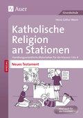 Katholische Religion an Stationen SPEZIAL - Neues Testament