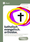 katholisch. evangelisch. orthodox.