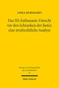Das NS-Euthanasie-Unrecht vor den Schranken der Justiz: eine strafrechtliche Analyse