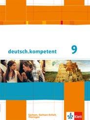 deutsch.kompetent, Ausgabe Sachsen, Sachsen-Anhalt, Thüringen: 9. Klasse, Schülerbuch