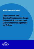 Instrumente des Beschaffungscontrollings: Balanced Scorecard und Lieferantenmanagement im Fokus