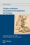 Frieden erdenken: Vormoderne Perspektiven auf Europa