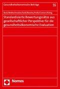 Standardisierte Bewertungssätze aus gesellschaftlicher Perspektive für die gesundheitsökonomische Evaluation