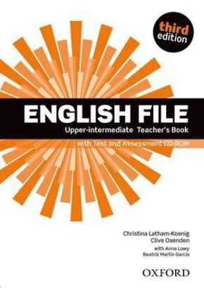 English File, Upper-Intermediate, Third Edition: Teacher's Book with Test and Assessment CD-ROM