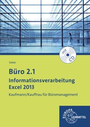 Büro 2.1 - Kaufmann/Kauffrau für Büromanagement: Informationsverarbeitung Excel 2013, m. CD-ROM