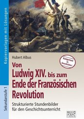 Von Ludwig XIV. bis zum Ende der Französischen Revolution