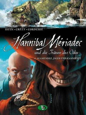 Hannibal Mériadec und die Tränen des Odin - Alamendez, Jäger und Kannibale