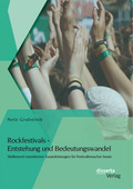 Rockfestivals - Entstehung und Bedeutungswandel: Stellenwert touristischer Zusatzleistungen für Festivalbesucher heute