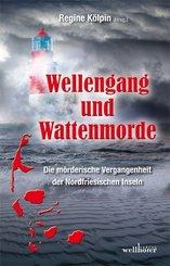 Wellengang und Wattenmorde - Sylt, Amrum, Föhr, Pellworm, Nordstrand, Helgoland