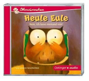 Heule Eule - Nein, ich lasse niemand rein! und andere Geschichten, Audio-CD