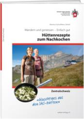 Hüttenrezepte zum Nachkochen - Zentralschweiz