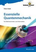 Essenzielle Quantenmechanik für Elektrotechniker und Informatiker