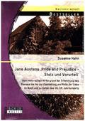 Jane Austens 'Pride and Prejudice - Stolz und Vorurteil': Vom historischen Hintergrund der Entstehung des Romans bis hin