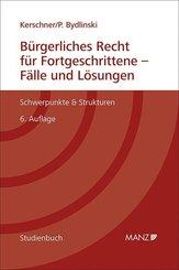 Bürgerliches Recht für Fortgeschrittene - Fälle und Lösungen (f. Österreich)