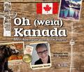 Oh (weia) Kanada, 4 Audio-CDs