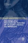 Grundzüge einer Poetologie des Textendes in der deutschen Literatur des Mittelalters