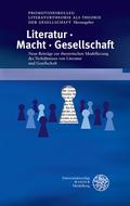 Literatur - Macht - Gesellschaft