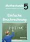 Mathestunde 5: Einfache Bruchrechnung