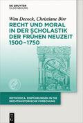Recht und Moral in der Scholastik der Frühen Neuzeit 1500-1750