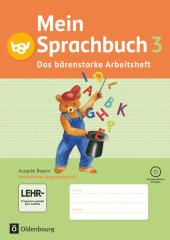 Mein Sprachbuch, Ausgabe Bayern: 3. Jahrgangsstufe, Das bärenstarke Arbeitsheft in Vereinfachter Ausgangsschrift mit CD-ROM
