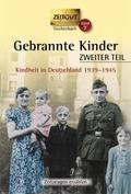 Gebrannte Kinder, Kindheit in Deutschland 1939-1945 - Tl.2