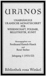 Uranos. Unabhängige uranische Monatsschrift für Wissenschaft, Polmik, Belletristik, Kunst