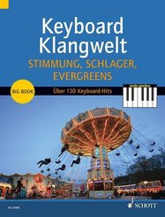 Keyboard Klangwelt: Stimmung, Schlager, Evergreens!, für Keyboard oder E-Orgel - Bd.3