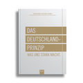 Das Deutschland-Prinzip - Was uns stark macht