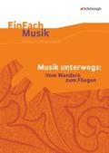 Musik unterwegs: Vom Wandern zum Fliegen, m. Audio-CD