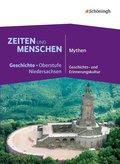 Zeiten und Menschen - Geschichte Oberstufe in Niedersachsen: Mythen - Geschichts- und Erinnerungskultur; Bd.4