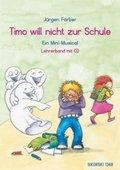 Timo will nicht zur Schule, Lehrerband, m. Audio-CD