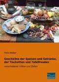 Geschichte der Speisen und Getränke, der Tischsitten und Tafelfreuden