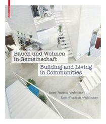 Bauen und Wohnen in Gemeinschaft / Building and Living in Communities