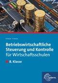 Betriebswirtschaftliche Steuerung und Kontrolle für Wirtschaftsschulen in Bayern: 8. Klasse, Lehrbuch