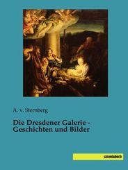 Die Dresdener Galerie - Geschichten und Bilder