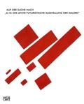 """Auf der Suche nach """"0,10 - Die letzte futuristische Ausstellung der Malerei"""""""