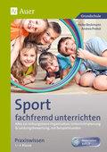Sport fachfremd unterrichten - Praxiswissen 1.-4. Klasse, m. CD-ROM