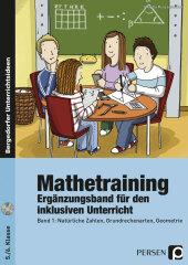 Mathetraining 5./6. Klasse - Ergänzungsband für den inklusiven Unterricht, m. CD-ROM - Bd.1