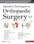 Operative Techniques in Orthopaedic Surgery, 4 Vols.