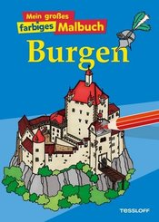 Mein großes farbiges Malbuch Burgen