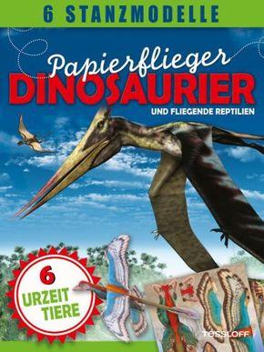 Papierflieger: Dinosaurier u..
