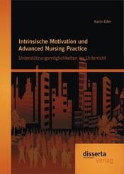 Intrinsische Motivation und Advanced Nursing Practice: Unterstützungsmöglichkeiten im Unterricht