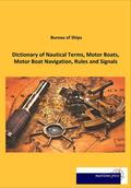 Dictionary of Nautical Terms, Motor Boats, Motor Boat Navigation, Rules and Signals