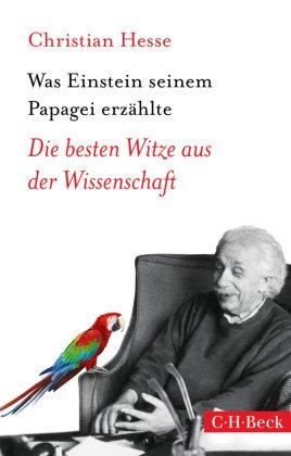 Was Einstein seinem Papagei erzählte