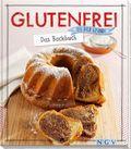 Glutenfrei - Das Backbuch