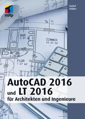 AutoCAD 2016 und LT 2016 für Architekten und Ingenieure