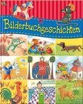 Bilderbuchgeschichten - Über 20 Bilderbücher und Geschichten in einem Band