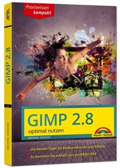 Gimp 2.8 optimal nutzen